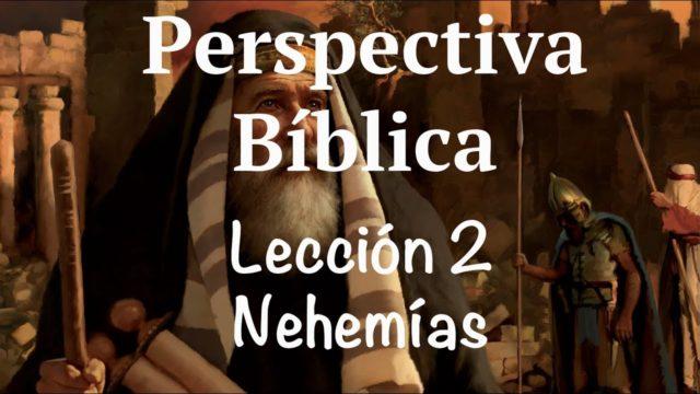 Lección 2 | Nehemías | Escuela Sabática Perspectiva Bíblica