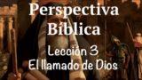 Lección 3 | El llamado de Dios | Escuela Sabática Perspectiva Bíblica