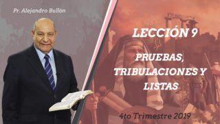 Comentario | Lección 9 | Pruebas, tribulaciones y listas | Escuela Sabática Pr. Alejandro Bullón