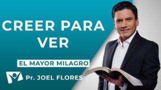 Creer para ver | Pr. Joel Flores
