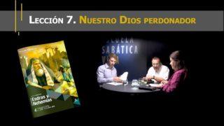 Lección 7   Nuestro Dios perdonador   Escuela Sabática Viva