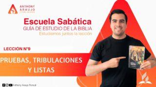 Lección 9 | Pruebas, Tribulaciones y Listas | Escuela Sabática Pr. Anthony Araujo