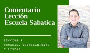 Lección 9 | Pruebas, tribulaciones y listas | Escuela Sabática Pr. Ruben Bullón