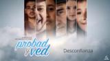 16 de noviembre | Desconfianza | Probad y Ved 2019 | Iglesia Adventista