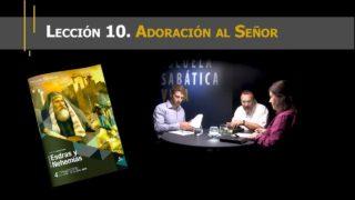 Lección 10 | Adoración al Señor | Escuela Sabática Viva