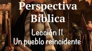 Lección 11   Un pueblo reincidente   Escuela Sabática Perspectiva Bíblica