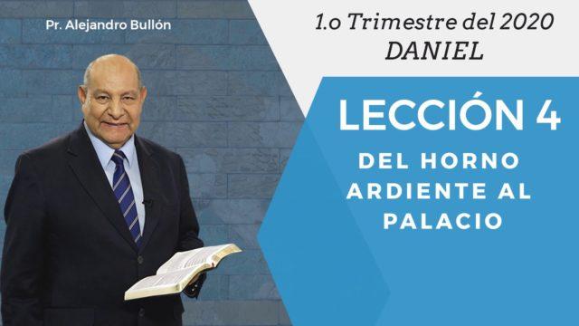 Comentario | Lección 4 | Del horno ardiente al palacio | Escuela Sabática Pr. Alejandro Bullón