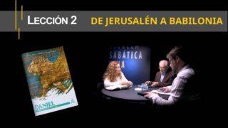 Lección 2 | De Jerusalén a Babilonia | Escuela Sabática Viva