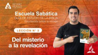 Lección 3 | Del misterio a la revelación| Escuela Sabática Pr. Anthony Araujo