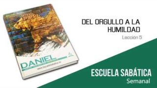 Lección 5 | Del orgullo a la humildad | Escuela Sabática Semanal