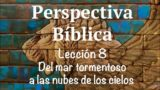 Lección 8 | Del mar tormentoso a las nubes de los cielos | Escuela Sabática Perspectiva Bíblica