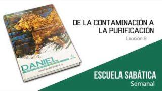 Lección 9 | De la contaminación a la purificación | Escuela Sabática Semanal