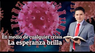 Coronavirus: ¿CÓMO ENFRENTAR ESTA CRISIS? – Pr. Joel Flores