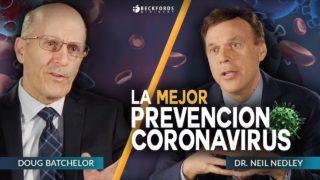 CORONAVIRUS – La Mejor Prevención   Doug Batchelor y Dr Neil Nedley