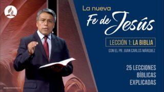 Lección 1 | La Biblia | La Fe de Jesús | Pr. Juan Carlos Márquez