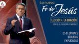 Lección 4 | La Oración | La Fe de Jesús | Pr. Juan Carlos Márquez