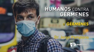 1 | Gérmenes | Humanos contra gérmenes | Dr. Jorge Pamplona
