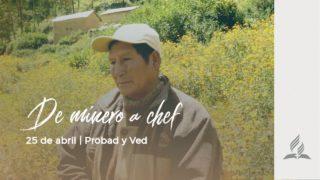25 de abril | De minero a Chef | Probad y Ved 2020 | Iglesia Adventista