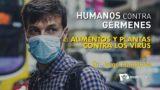 3 | Alimentos y plantas contra los virus | Humanos contra gérmenes | Dr. Jorge Pamplona