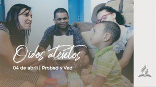 4 de abril | Oídos atentos | Probad y Ved 2020 | Iglesia Adventista