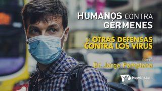 4 | Otras defensas contra los virus | Humanos contra gérmenes | Dr. Jorge Pamplona