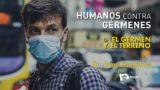 6 | El germen y el terreno | Humanos contra gérmenes | Dr. Jorge Pamplona