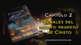 Capítulo 2 | Señales del pronto regreso de Cristo | Eventos de los últimos días