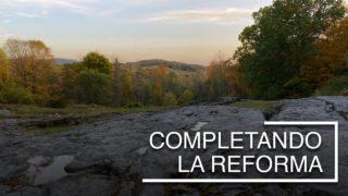 Completando la Reforma | Escrito Está | Pr. Robert Costa