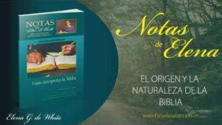 Notas De Elena | Sábado 4 de abril del 2020 | El origen y la naturaleza de la Biblia | Escuela Sabática