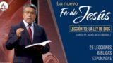 Lección 13 | La Ley de Dios | La Fe de Jesús | Pr. Juan Carlos Márquez