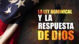 3 | La Ley Dominical y la respuesta de Dios | Tiempos de prueba | Oliver Coronado