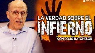 La Verdad sobre el Infierno | Pastor Doug Batchelor