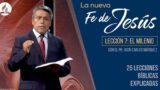 Lección 7 | El milenio | La Fe de Jesús | Pr. Juan Carlos Márquez