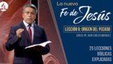 Lección 9 | Origen del Pecado | La Fe de Jesús | Pr. Juan Carlos Márquez