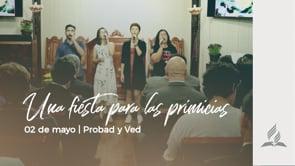 2 de mayo | Una fiesta de las primicias | Probad y Ved 2020 | Iglesia Adventista