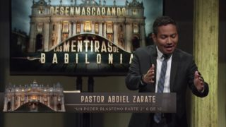 6 |  Un Poder Blasfemo 2 | Desenmascarando las Mentiras de Babilonia | Pastor Abdiel Zárate