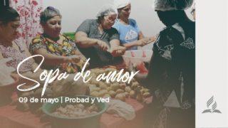 9 de mayo | Sopa de amor | Probad y Ved 2020 | Iglesia Adventista