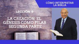 Comentario | Lección 9 | La creación: El Génesis como pilar – Segunda parte | Escuela Sabática Pr. Alejandro Bullón
