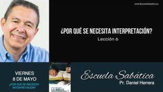 Escuela Sabática | Viernes 8 de mayo del 2020 | Pr. Daniel Herrera