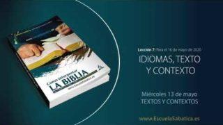 Lección 7 | Miércoles 13 de mayo del 2020 | Textos y contextos | Escuela Sabática Adultos
