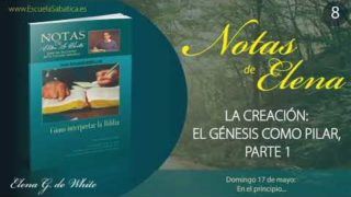 Notas de Elena | Domingo 17 de mayo del 2020 | En el principio… | Escuela Sabática