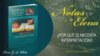 Notas de Elena | Sábado 2 de mayo del 2020 | ¿Por qué se necesita interpretación? | Escuela Sabática