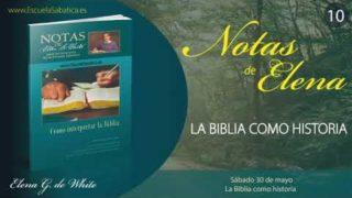 Notas de Elena | Sábado 30 de mayo del 2020 | La Biblia como historia | Escuela Sabática