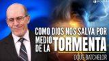Dios nos Salva por medio de la Tormenta | Pr. Doug Batchelor