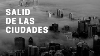 ¡SALID DE LAS CIUDADES!