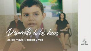 23 de mayo | Desarrollo de los dones | Probad y Ved 2020 | Iglesia Adventista