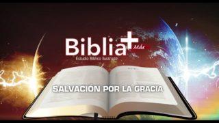 4 | Salvación por la gracia | Estudio Bíblico en LSE