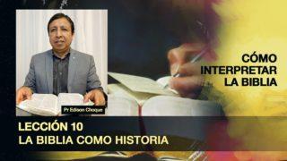 Bosquejo   Lección 10   La Biblia como Historia   Escuela Sabática Pr. Edison Choque
