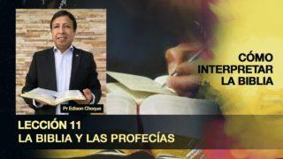 Bosquejo | Lección 11 | La Biblia y las profecías | Escuela Sabática Pr. Edison Choque