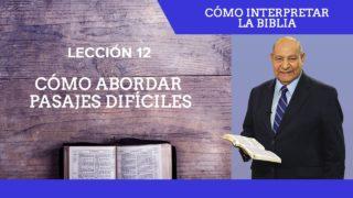 Comentario | Lección 12 | Cómo abordar pasajes difíciles | Escuela Sabática Pr. Alejandro Bullón